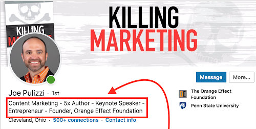 A screenshot of a LinkedIn member's headline that reads: Content Marketing - 5X Author - Keynote Speaker - Entrepreneur - Founder, Orange Effect Foundation